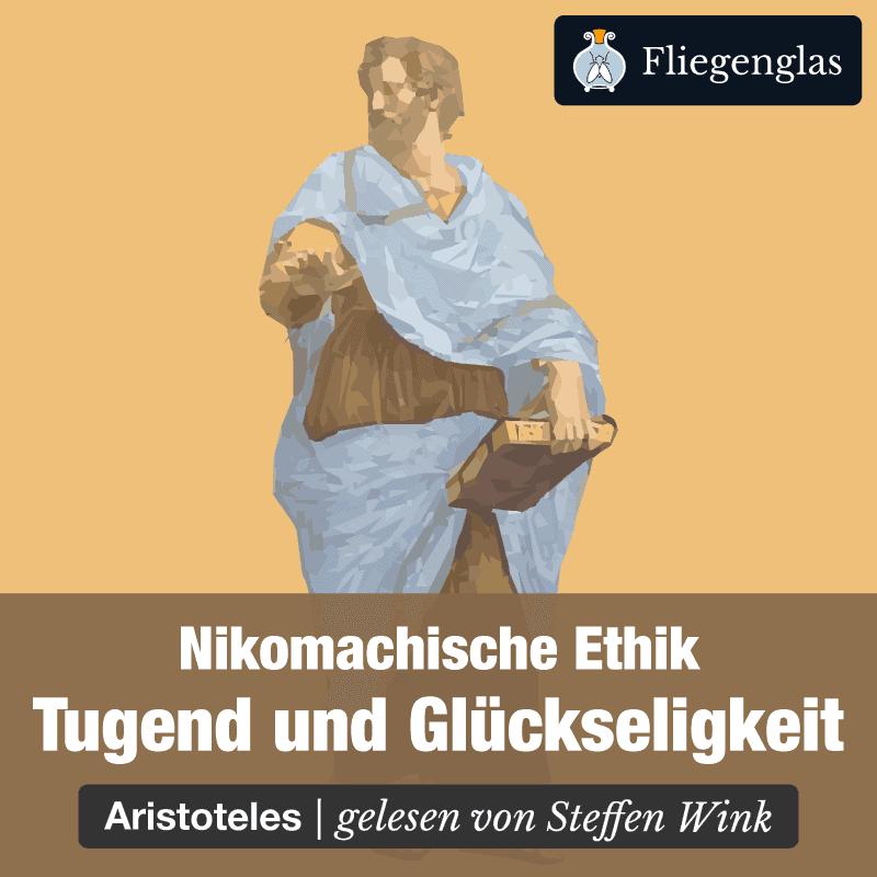 Nikomachische Ethik – Aristoteles – Tugend und Glückseligkeit – Philosophie Hörbuch