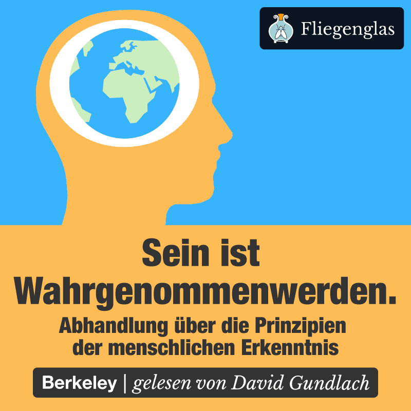 Abhandlung menschliche Erkenntnis – George Berkeley – Philosophie Hörbuch
