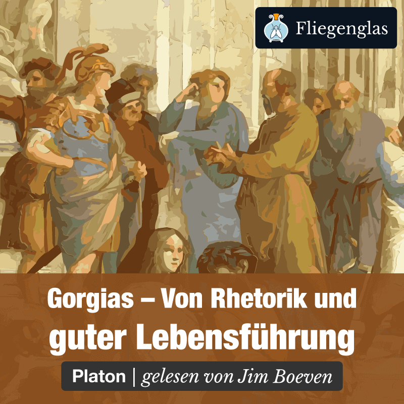 Gorgias – Platon – Rhetorik und gute Lebensführung – Philosophie Hörbuch