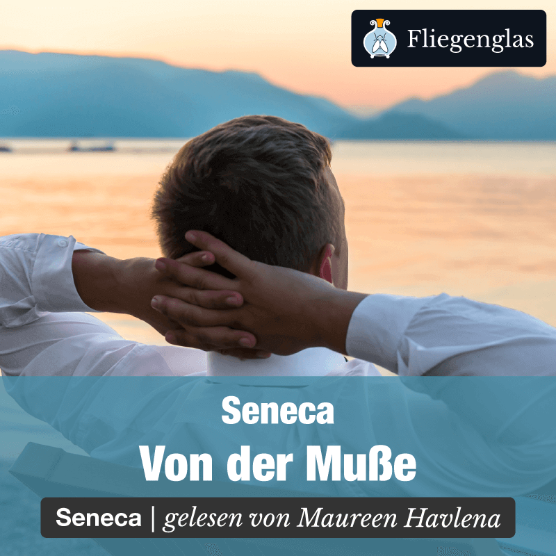 Von der Musse – Seneca – Philosophie Hörbuch