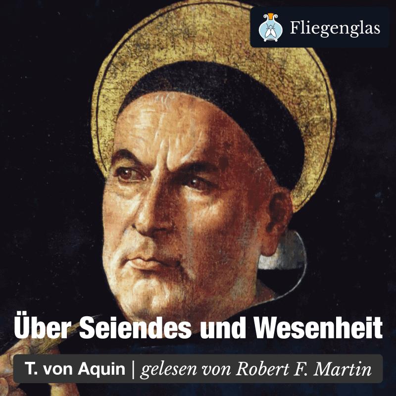 Über Seiendes und Wesenheit – Entia et Essentia – Thomas von Aquin – Philosophie Hörbuch
