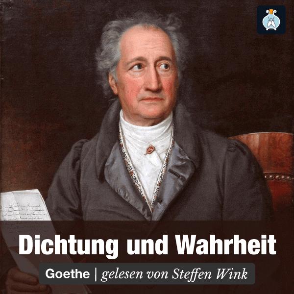 Goethe – Dichtung und Wahrheit – Literatur Hörbuch