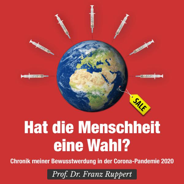 Franz Ruppert: Hat die Menschheit eine Wahl?