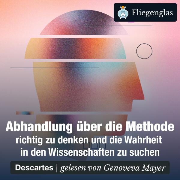 Abhandlung über die Methode (René Descartes) – Hörbuch
