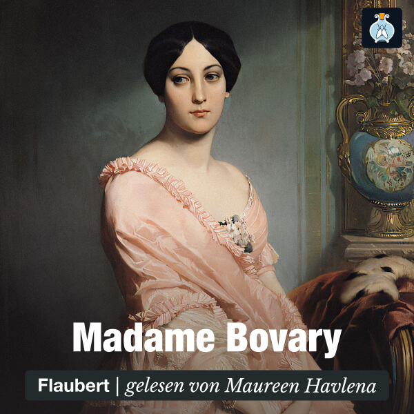 Madame Bovary von Gustav Flaubert – Hörbuch
