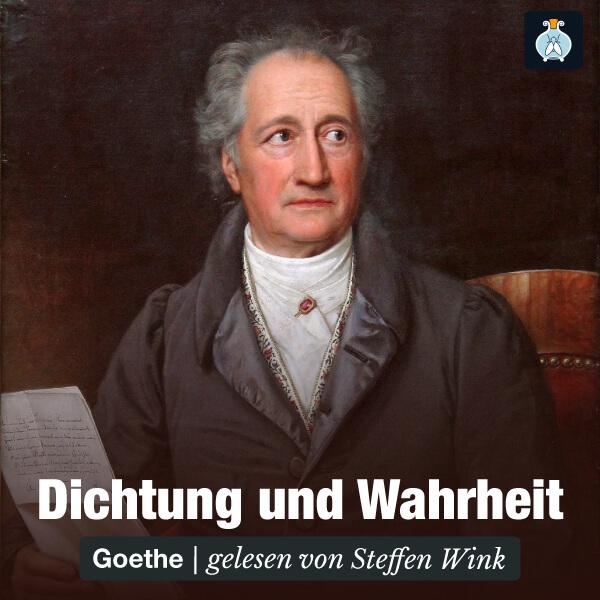 Dichtung und Wahrheit, Johann Wolfgang von Goethe – Hörbuch