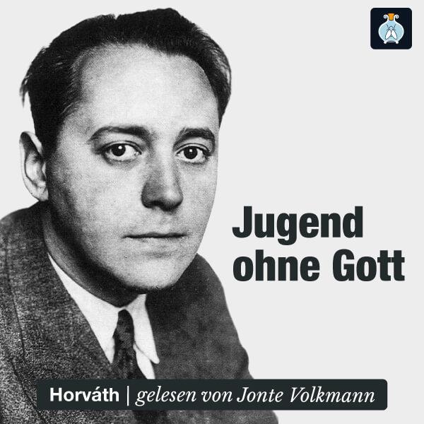 «Jugend ohne Gott» von Ödön von Horváth – Hörbuch
