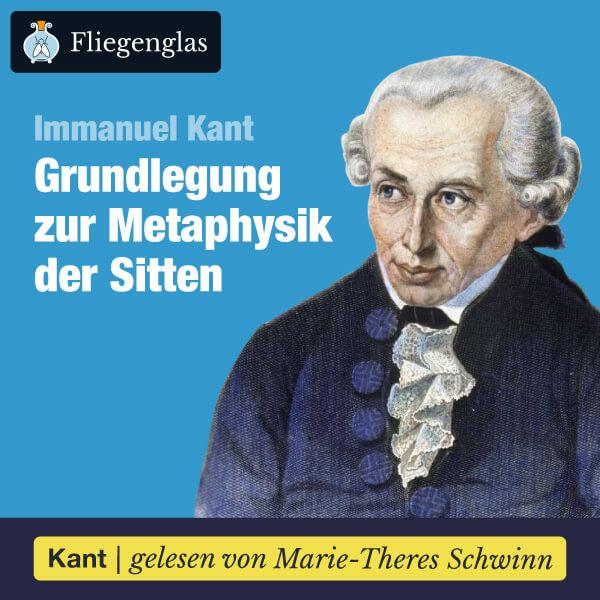 Immanuel Kant: Grundlegung zur Metaphysik der Sitten – Hörbuch