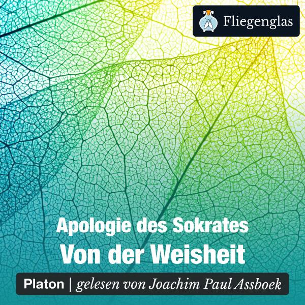 Apologie des Sokrates: Von der Weisheit (Platon) – Hörbuch