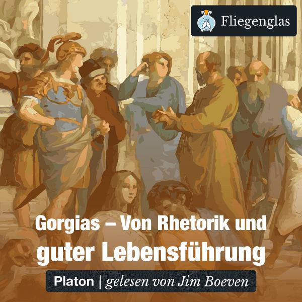 Gorgias: Von Rhetorik versus guter Lebensführung (Platon) – Hörbuch