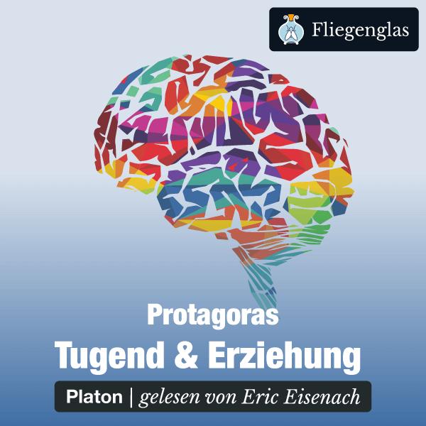 Protagoras: Tugend und Erziehung (Platon) – Hörbuch