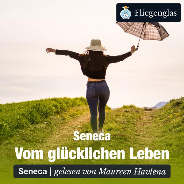 Seneca: Vom glücklichen Leben (De vita beata) – Hörbuch