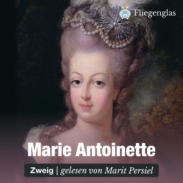 Marie Antoinette: Bildnis eines mittleren Charakters (Stefan Zweig) – Hörbuch