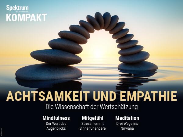 Achtsamkeit und Empathie: Die Wissenschaft der Wertschätzung – Spektrum der Wissenschaft Kompakt – Hörbuch