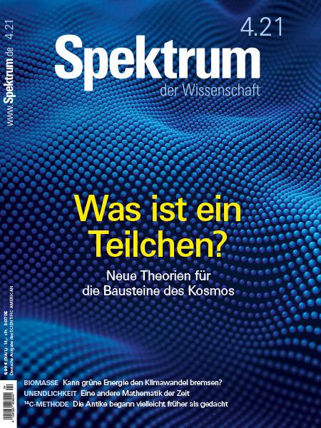 Was ist ein Teilchen? – Neue Theorien für die Bausteine des Kosmos – Spektrum der Wissenschaft 2021/04 – Hörbuch
