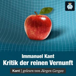 Kritik der reinen Vernunft – Immanuel Kant – Philosophie Hörbuch