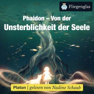 Phaidon: Von der Unsterblichkeit der Seele (Platon) – Hörbuch