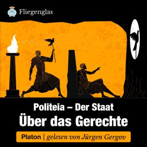Politeia – Der Staat: Platon über das Gerechte – Hörbuch